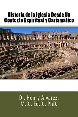 Historia de la Iglesia Desde Un Contexto Espiritual y Carismßtico