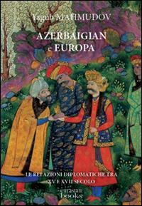 Azerbaigian e Europa. Diplomazia medievale