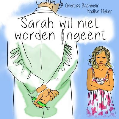 Sarah wil niet worden ingeënt