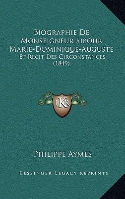 Biographie de Monseigneur Sibour Marie-Dominique-Auguste