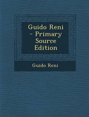 Guido Reni - Primary Source Edition
