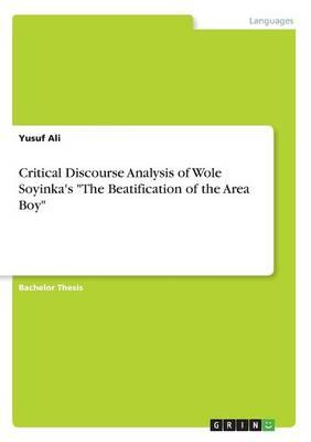 """Critical Discourse Analysis of Wole Soyinka's """"The Beatification of the Area Boy"""""""