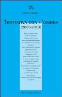 Trattativa con l'ombra (2005-2013)