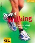 Power Walking. Topfit und schlank auf die sanfte Tour.