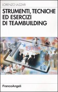 Strumenti, tecniche ed esercizi di teambuilding