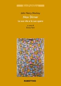 Max Stirner. La sua vita e la sua opera