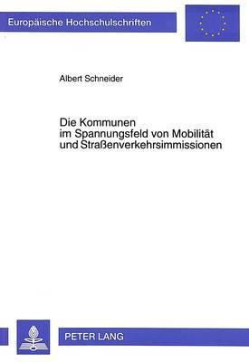 Die Kommunen im Spannungsfeld von Mobilität und Straßenverkehrsimmissionen