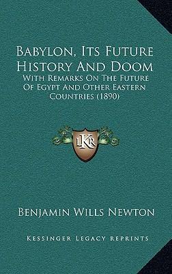 Babylon, Its Future History and Doom