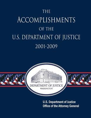 The Accomplishments of the U.s. Department of Justice 2001-2009