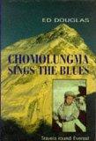 Chomolungma Sings the Blues