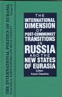 The International Dimension of Post-Communist Transitions in Russia and the New States of Eurasia