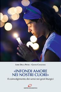 «Infondi amore nei nostri cuori». Il coinvolgimento dei sensi nei gesti liturgici