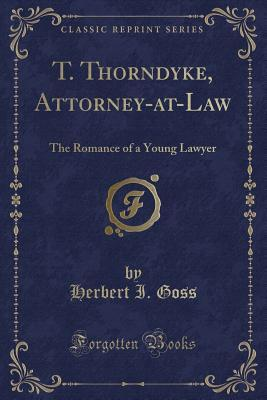 T. Thorndyke, Attorney-at-Law