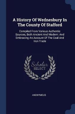 A History of Wednesbury in the County of Stafford