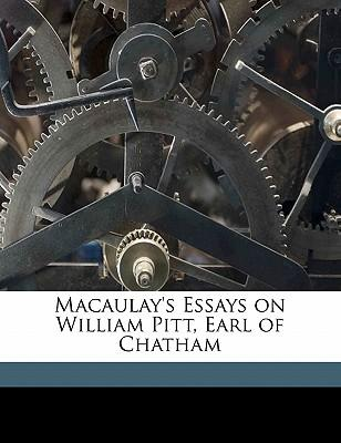 Macaulay's Essays on William Pitt, Earl of Chatham