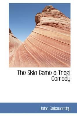 The Skin Game a Trag...