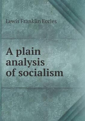 A Plain Analysis of Socialism