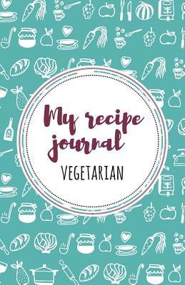 My Vegetarian Recipe Journal