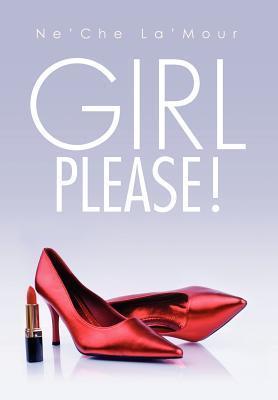 Girl Please!