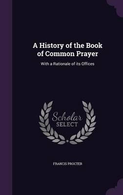 A History of the Book of Common Prayer
