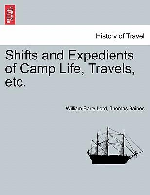 Shifts and Expedients of Camp Life, Travels, Etc