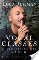 Vocal classes. L'evoluzione nel canto