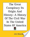 The Great Conspiracy Its Origin And History