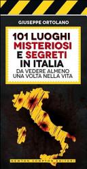 101 Luoghi misteriosi e segreti in Italia da vedere almeno una volta nella vita