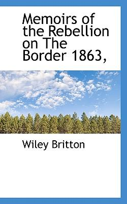 Memoirs of the Rebellion on the Border 1863,