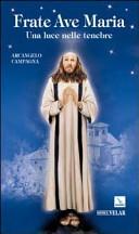 Frate Ave Maria. Una luce nelle tenebre