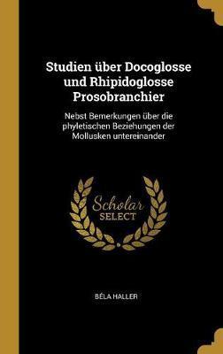 Studien Über Docoglosse Und Rhipidoglosse Prosobranchier