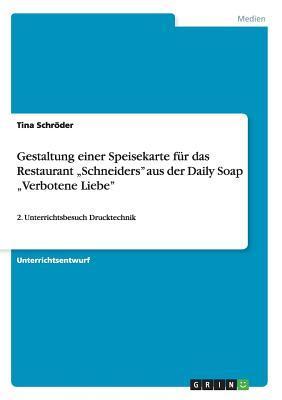 """Gestaltung einer Speisekarte für das Restaurant """"Schneiders"""" aus der Daily Soap """"Verbotene Liebe"""""""
