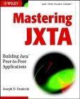 Mastering JXTA