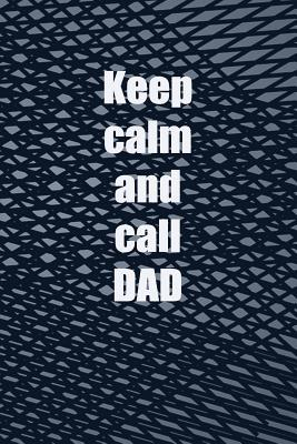 Keep Calm And Call D...