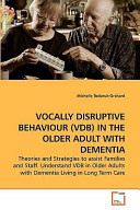 Vocally Disruptive Behaviour in the Older Adult with Dementi