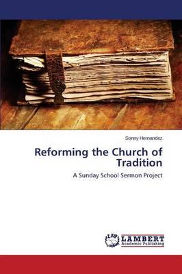 Reforming the Church of Tradition