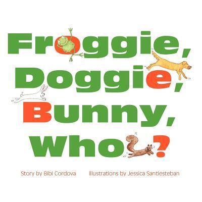 Froggie, Doggie, Bunny, Who?