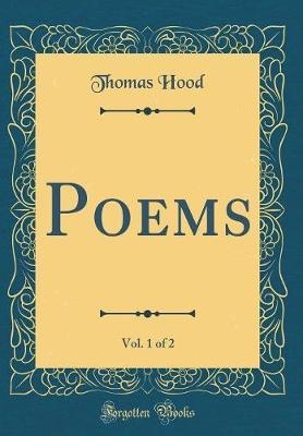Poems, Vol. 1 of 2 (Classic Reprint)