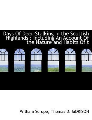 Days Of Deer-Stalking In the Scottish Highlands