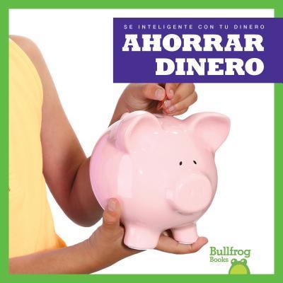 Ahorrar dinero/ Saving Money