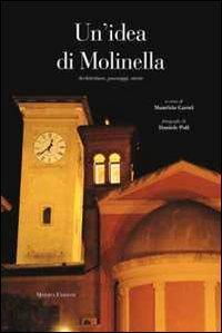 Un'idea di Molinella. Ediz. illustrata