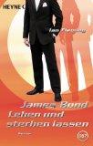 James Bond: Leben un...