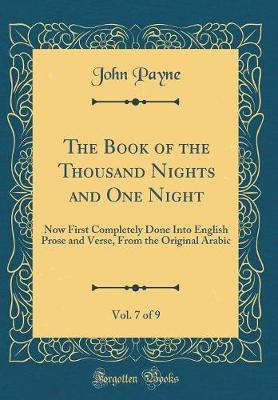 The Book of the Thousand Nights and One Night, Vol. 7 of 9