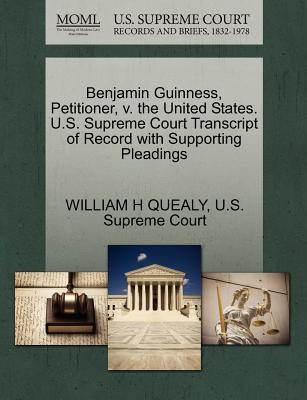 Benjamin Guinness, Petitioner, V. the United States. U.S. Supreme Court Transcript of Record with Supporting Pleadings