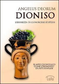 Dioniso. L'ebbrezza di conoscere sé stessi