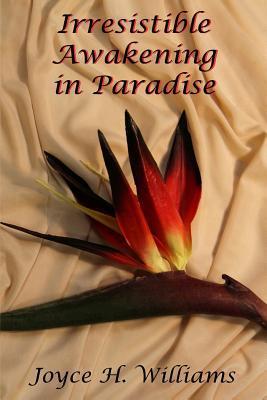 Irresistible Awakening in Paradise