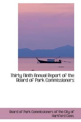 Thirty Ninth Annual Report of the Board of Park Commissioners