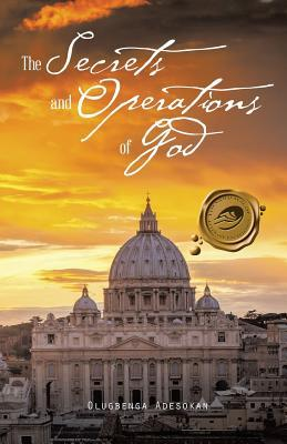 The Secrets and Operations of God