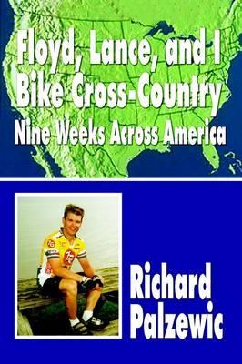 Floyd, Lance, and I Bike Cross-Country