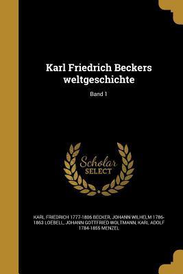Karl Friedrich Beckers Weltgeschichte; Band 1
